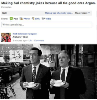 f9fa46bf Bad, Good, and Jokes: Making bad chemistry jokes because all the good ones