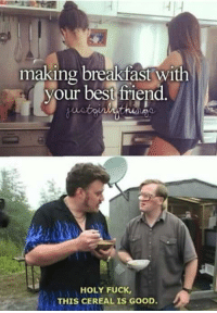 Memes, Best, and Breakfast: making breakfast with  your best firiend  HOLY FUCK  THIS CEREAL IS GOOD. Must be Oops! All Berries via /r/memes https://ift.tt/2Lzl6RP