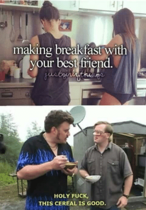 Best, Breakfast, and Fuck: making breakfast with  your best firiend  HOLY FUCK  THIS CEREAL IS GOOD. Must be Oops! All Berries