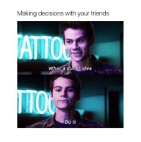 Dumb, Friends, and True: Making decisions with your friends  ATTO  What a dumb idea  Do it So true 😂 tag them!