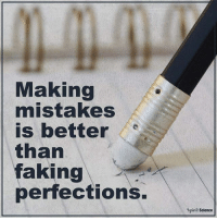 Memes, Science, and Spirit: Making  mistakes  is better  e  than  faking  perfections.  Spirit Science spiritscience