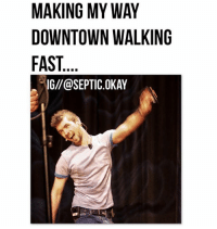 This is how we roll in town.: MAKING MY WAY  DOWNTOWN WALKING  FAST  IGll@SEPTIC OKAY This is how we roll in town.