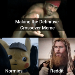 Its not Ghey: Making the Definitive  Crossover Meme  Reddit  Normies Its not Ghey