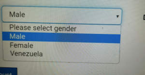 srsfunny:  Ah yes, the 3 genders: Male  Please select gender  Male  Female  Venezuela  Lunt srsfunny:  Ah yes, the 3 genders