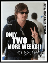 Only two more weeks!!!  Walking Dead Funny Pages: MALKING DEAD FUNNY PAGES  ONLY  TWO E  MORE WEEKS!!  are you readng  Ye Mou ve Only two more weeks!!!  Walking Dead Funny Pages