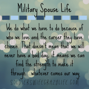We do what we have to do because of who we love...#MilitaryLife #MilitarySpouse #Deployment #SurvivingDeployment: Maltary Spouse Life  We do what we have to do because of  w nd the carcer they have  ELRAZ  h0sen. That doesn't mean  ho we love ar  O0  that  will  We  have a bad day, it means we can  never  find the strength to make it  through..whatever comes our way  SOLDIERSWIFECRAZYLIFE CO We do what we have to do because of who we love...#MilitaryLife #MilitarySpouse #Deployment #SurvivingDeployment