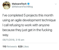 Andrew Bogut, Fucking, and Work: MalwareTech  @MalwareTechBlog  I've completed 5 projects this month  using an agile development technique  I call refusing to work with anyone  because they just get in the fucking  way.  08/11/2018, 3:16 am  110 Retweets 629 Likes Agile Development Techniques