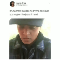😂😂 funniest15 viralcypher funniest15seconds Www.viralcypher.com: mama africa  @thatgirlsalina  bruno mars look like he trynna convince  you to give him just a lil head 😂😂 funniest15 viralcypher funniest15seconds Www.viralcypher.com