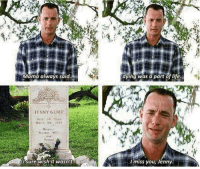 Forrest Gump #moviequotes #quotes: Mama always said  dying was a part of life.  JENNY GUMP  Nother.Wite  lsure wishit wasn't  Imiss you, Jenny Forrest Gump #moviequotes #quotes