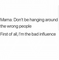 Lmaoo 😂😂😂😂😂😂 🔥 Follow Us 👉 @latinoswithattitude 🔥 latinosbelike latinasbelike latinoproblems mexicansbelike mexican mexicanproblems hispanicsbelike hispanic hispanicproblems latina latinas latino latinos hispanicsbelike: Mama: Don't be hanging around  the wrong people  First of all, I'm the bad influence Lmaoo 😂😂😂😂😂😂 🔥 Follow Us 👉 @latinoswithattitude 🔥 latinosbelike latinasbelike latinoproblems mexicansbelike mexican mexicanproblems hispanicsbelike hispanic hispanicproblems latina latinas latino latinos hispanicsbelike