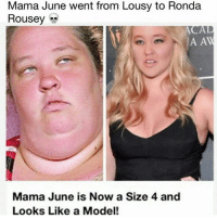 Memes, 🤖, and Mama: Mama June went from Lousy to Ronda  Rousey  A A  Mama June is Now a Size 4 and  Looks Like a Model! Wow