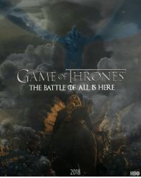Hbo, Got, and Mame: MAME OF HRONES  THE BATTLE DF ALL IS HERE  2018  HBO Fan made poster for GoT season 8! https://t.co/pUUz3nr3BY