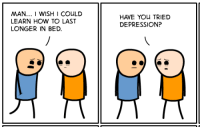 Dank, Sex, and Depression: MAN... 1 WISH I COULD  LEARN HOW TO LAST  LONGER IN BED.  HAVE YOu TRIED  DEPRESSION? Hot sex tips!  Read the full comic at: http://explosm.net/comics/4245/