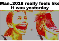 Wow What A Funny Joke Susan!: Man..2018 really feels like  it was vesterda Wow What A Funny Joke Susan!