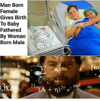 America, Facebook, and Instagram: Man Born  Female  Gives Birth  To Baby  Fathered  By Woman  Born Male  AKaK)  3  21=(A + η  ai This is just getting out of control... my goodness. PC: @ksteezybitch tranny twogenders trumpmemes liberals libbys democraps liberallogic liberal maga conservative constitution presidenttrump resist thetypicalliberal typicalliberal merica america stupiddemocrats donaldtrump trump2016 patriot trump yeeyee presidentdonaldtrump draintheswamp makeamericagreatagain trumptrain triggered CHECK OUT MY WEBSITE AND STORE!🌐 thetypicalliberal.net-store 🥇Join our closed group on Facebook. For top fans only: Right Wing Savages🥇 Add me on Snapchat and get to know me. Don't be a stranger: thetypicallibby Partners: @theunapologeticpatriot 🇺🇸 @too_savage_for_democrats 🐍 @thelastgreatstand 🇺🇸 @always.right 🐘 @keepamerica.usa ☠️ @republicangirlapparel 🎀 @drunkenrepublican 🍺 TURN ON POST NOTIFICATIONS! Make sure to check out our joint Facebook - Right Wing Savages Joint Instagram - @rightwingsavages