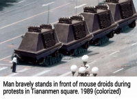 Credit - Shane Tuck: Man bravely stands in front of mouse droids during  protests in Tiananmen square. 1989 (colorized) Credit - Shane Tuck