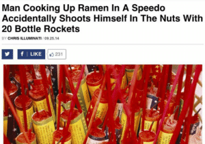 11thousandkms:   : Man Cooking Up Ramen In A Speedo  Accidentally Shoots Himself In The Nuts With  20 Bottle Rockets  BY CHRIS ILLUMINATI/09.25.14  fI LIKE 23 11thousandkms:
