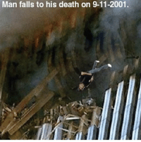 Sad but true ):: Man falls to his death on 9-11-2001. Sad but true ):