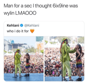 Dank, Memes, and Target: Man for a sec l thought 6ix9ine was  wylin LMAOOO  Kehlani @Kehlani  who i do it for I know he aint that STOOPID by DidierTheNinja MORE MEMES
