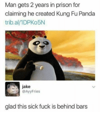 Oh lord @barrysbanterbus: Man gets 2 years in prison for  claiming he created Kung Fu Panda  trib.al/1DPKo5N  jake  AyyFries  glad this sick fuck is behind bars Oh lord @barrysbanterbus