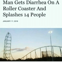 "<p>Chocolate from sky! via /r/memes <a href=""http://ift.tt/2FaDoFR"">http://ift.tt/2FaDoFR</a></p>: Man Gets Diarrhea On A  Roller Coaster And  Splashes 14 People  JANUARY 17, 2018 <p>Chocolate from sky! via /r/memes <a href=""http://ift.tt/2FaDoFR"">http://ift.tt/2FaDoFR</a></p>"