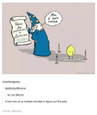 Funny, Jim Benton, and Photos: Man  I hate  cursive  buzzfeedgeeky:  tastefullyoffensive:  by Jim Benton  It took two of us multiple minutes to figure out this joke  Source jimbenton 20 Funny Photos for Your Thursday #humor