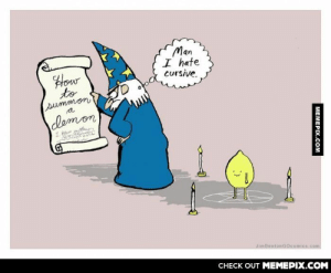 Instructions unclear.omg-humor.tumblr.com: Man  I hate  cursive.  How  to  summon  demon  GT  JimBentonGOcomics.com  CHECK OUT MEMEPIX.COM  MEMEPIX.COM Instructions unclear.omg-humor.tumblr.com