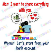 Bank, Account, and Man: Man: I want to share everything  with you  erge  Woman: Let's start from your  bank account.