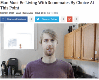"Facebook, News, and Target: Man Must Be Living With Roommates By Choice At  This Point  NEWS IN BRIEF Local Roommates ISSUE 51.06 Feb 11, 2015  Share on Facebook  Share on Twitter  BLL3船 <p><a href=""http://theonion.tumblr.com/post/110740274428/man-must-be-living-with-roommates-by-choice-at"" class=""tumblr_blog"" target=""_blank"">theonion</a>:</p><blockquote><p><a href=""http://onion.com/1DigszH"" target=""_blank"">Man Must Be Living With Roommates By Choice At This Point</a> </p></blockquote>"