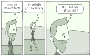 Anxiety, Com, and Man: Man, my  stomach hurts. |just my anxiety.  It's probably  But., but what  if it's NOT?  SPFCOMICS.COM Stomach ache