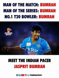 Match, Pacer, and Star: MAN OF THE MATCH: BUMRAH  MAN OF THE SERIES: BUMRAH  NO.1 T20 BOWLER: BUMRAH  AUGHING  ★ Star  st  MEET THE INDIAN PACER  JASPRIT BUMRAH  0回5/laughingcolours