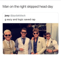 G-Eazy, Head, and Logic: Man on the right skipped head day  joey @jaydakblack  g eazy and logic saved rap 😂lol