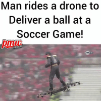Drone, Future, and Love: Man rides a drone to  Deliver a ball at a  Soccer Game!  HIPHOP I love the future: The Portuguese cup final got off to a flying start Sunday as a man riding a drone swooped over the soccer pitch to deliver the match ball.- WATCH NOW AT PMWHIPHOP.COM LINK IN BIO