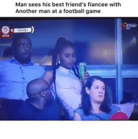 Football, Friends, and Funny: Man sees his best friend's fiancee with  Another man at a football game  0  PHRATCS  67:13 Damn LMAO 👉🏽(via: orjikuramo-twitter)