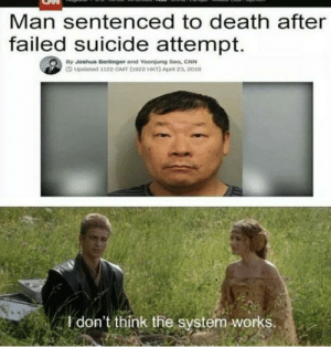 cnn.com, Funny, and Death: Man sentenced to death after  failed suicide attempt.  By Joshua Berlinger and Yoonjung Seo, CNN  O Updated 3122 GMT (1922 HKT) April 23, 2018  Idon't think the system-works.  don't think the system That's one way to do it I guess via /r/funny https://ift.tt/2mOAQpV