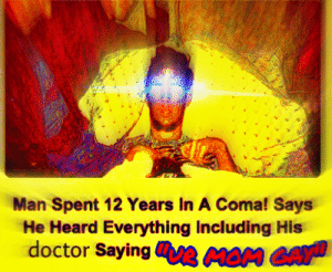 Dank, Doctor, and Memes: Man Spent 12 Years In A Coma! Says  He Heard Everything Including His  doctor SayinguR MOM GAY oof 😂😂 by SchwiftyDayman FOLLOW 4 MORE MEMES.