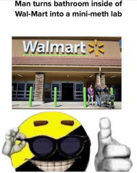 Memes, Politics, and Wal Mart: Man turns bathroom inside of  Wal-Mart into a mini-meth lab  Walmart Credit to @_capitalist - 📊Partners📊 🗽 @nathangarza101 🗽 @givemeliberty_or_givemedeath 🗽 @libertarian_command 🗽 @minarchy 🗽 @radical.rightist 🗽 @minarchistisaacgage860 🗽 @together_we_rise_ 🗽 @natural.law.anarchist 🗽 @1944movement 🗽 @libertarian_cap 🗽 @anti_liberal_memes 🗽 @_capitalist 🗽 @libertarian.christian 🗽 @the_conservative_libertarian 🗽 @libertarian.exceptionalist 🗽 @ancapamerica 🗽 @geared_toward_liberty 🗽 @political13yearold 🗽 @free_market_libertarian35 - 📜tags📜 libertarian freedom politics debate liberty freedom ronpaul randpaul endthefed taxationistheft government anarchy anarchism ancap capitalism minarchy minarchist mincap LP libertarianparty republican democrat constitution 71Republic 71R