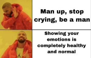 https://t.co/1apsR6ohSN: Man up, stop  crying, be a man  Showing your  emotions is  completely healthy  and normal https://t.co/1apsR6ohSN