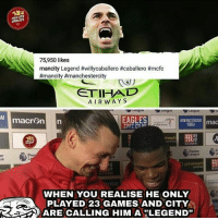 😂😂: MAN UTD  UPDATES  75,950 likes  mancity Legend #willycaballero #caballero #mcfc  #mancity #manchestercity  ETIHAD  AIRWAYS  EAGLES  CPFC.CO  NEW AMASIEROAM mac  13  lreach  MANION  er  re  obalreac  portion  WHEN YOU REALISE HE ONLY  PLAYED 23 GAMES AND CITY  ARE CALLING HIMALEGEND 😂😂