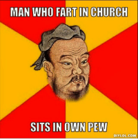repost submission from @timothy_m_long!: MAN WHO FART IN CHURCH  SITS IN OWN PEW  DIY LOL COM repost submission from @timothy_m_long!