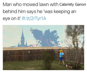Tumblr, Blog, and Http: Man who mowed lawn with Calamity Ganon  behind him says he was keeping an  eye on it ifttt/2rTyr1A mrsjadecurtiss: me playing breath of the wild