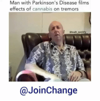 JoinChange Another reason why marijuana needs to be legalized nationwide. Please follow @JoinChange today! StayInformed ______________________ Medical Marijuana Is Approved for Parkinson's in a Few States The District of Columbia and 23 states have passed legislation allowing the use of marijuana-based products for medical purposes. Follow @JoinChange for more! _______: Man with Parkinson's Disease films  effects of cannabis on tremors  etruth society  @JoinChange JoinChange Another reason why marijuana needs to be legalized nationwide. Please follow @JoinChange today! StayInformed ______________________ Medical Marijuana Is Approved for Parkinson's in a Few States The District of Columbia and 23 states have passed legislation allowing the use of marijuana-based products for medical purposes. Follow @JoinChange for more! _______