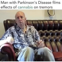 Memes, Earth, and Cannabis: Man with Parkinson's Disease films  effects of  cannabis on tremors Hidden Healing Plants of the Earth