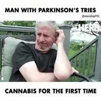 Click, Life, and Memes: MAN WITH PARKINSON'S TRIES  @standup911  CANNABIS FOR THE FIRST TIME I am so honored and grateful to be able to provide this medicine to the people. Please click the link in my bio and read our website for all the benefits a full spectrum organic non-gmo CBD oil has to offer. This is a life changing decision whether you have an existing condition or you want to prevent anything from happening. Message or give us a call for more info. cbd holistichealth bethechange fuckthesystem standup911 weed
