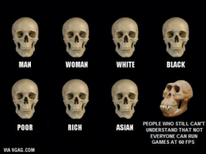 9gag, Asian, and Run: MAN  WOMAN  WHITE  BLACK  PEOPLE WHO STILL CAN'T  UNDERSTAND THAT NOT  EVERYONE CAN RUN  GAMES AT 60 FPS  POOR  RICH  ASIAN  VIA 9GAG.COM Just had to f**king do it