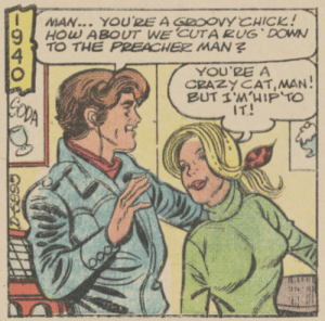 1940 was not what I imagined…: MAN... YOU'RE A GROOVYCHICK!  HOW ABOUT WE CUTARUG DOWN  TO THE PREACHER MAN ?  YOU'RE A  CRAZYCAT, MAN!  BUT I'M'HIP'TO  IT!  GODA 1940 was not what I imagined…