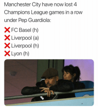 lyon: Manchester City have now lost 4  Champions League games in a row  under Pep Guardiola:  FC Basel (h)  Liverpool (a)  X Liverpool (h)  Lyon (h)  CHE