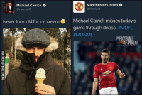 Manchester United  O  Michael Carrick  @Man Utd  (a carr as16  Never too cold for ice cream Michael Carrick misses today's  game through iness. #MUFC  #MUNMID  RENA 😂😭😭😂 🔺LINK IN OUR BIO 😎🔥