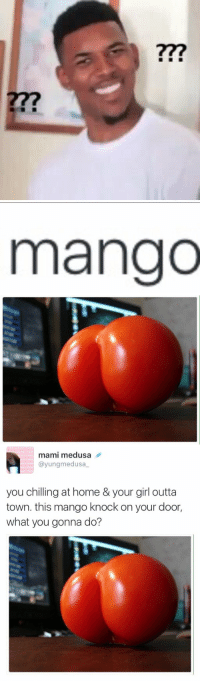 bitch wut: mango   mami medusa  ayungmedusa  you chilling at home & your girl outta  town. this mango knock on your door,  what you gonna do? bitch wut