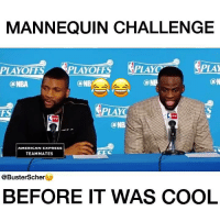 As funny as it gets!! Haha.: MANNEQUIN CHALLENGE  PLAY  PLAYOFiS  LAYOFFS  LAYC  GaN  ONB  LAYC  NB  AMERICAN EXPRESS  TEAMMATES  @Busterscher  BEFORE IT WAS COOL As funny as it gets!! Haha.